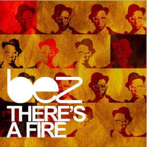 Bez - There is a fire